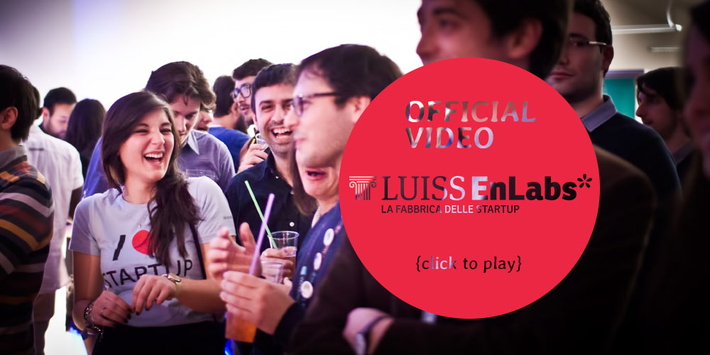 """LUISS ENLABS, La Fabbrica delle Startup"" official video"